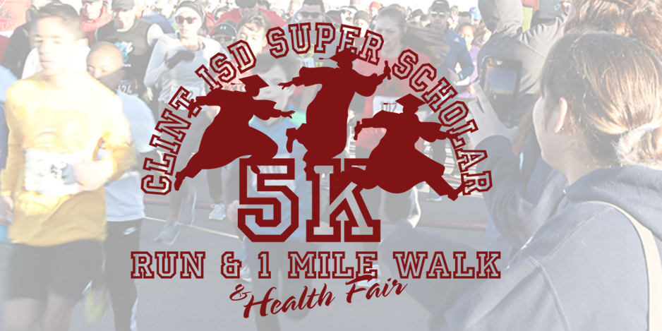 2019 Clint ISD Superintendent's Scholarship 5K run and walk