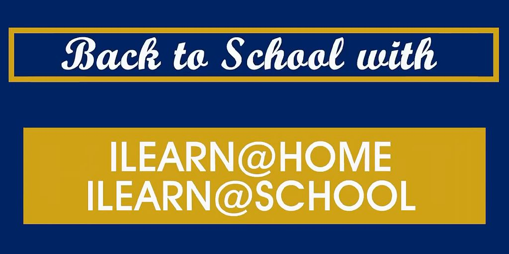 Back to School with -LEARN@SCHOOL or I-LEARN@HOME