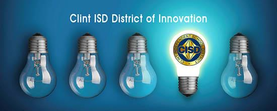 Clint ISD District of Innovation graphic